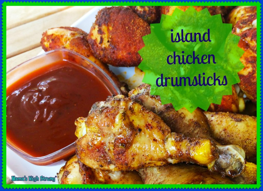 island chicken drumsticks mama's high strung