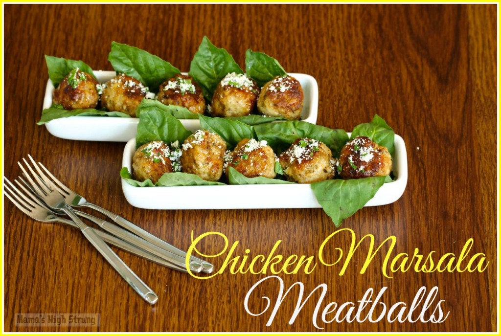 Chicken Marsala Meatballs - Mama's High Strung