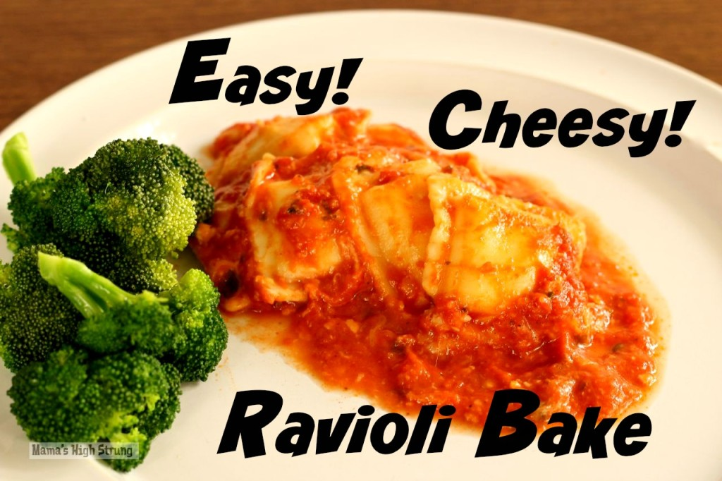 Easy Ravioli Bake - Mama's High Strung