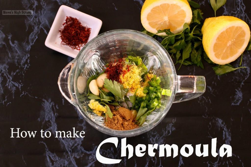 How to Make Chermoula -  Mama's High Strung