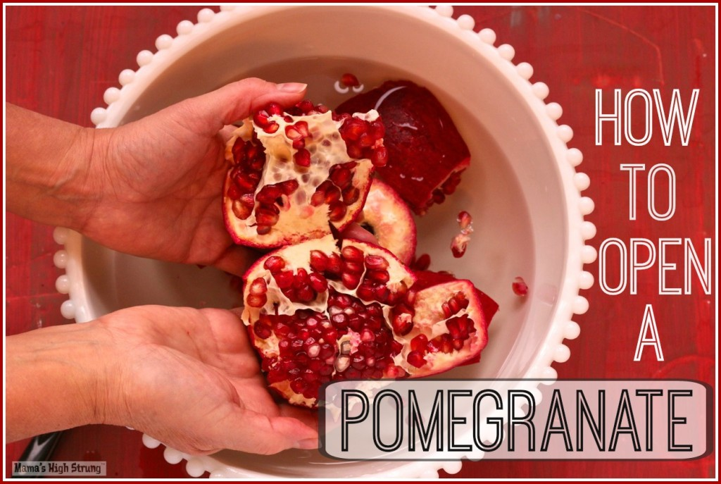 Mama's High Strung - How to open a pomegranate